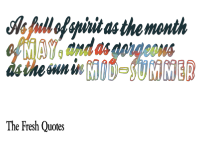 As-full-of-spirit-as-the-month-of-May-and-as-gorgeous-as-the-sun-in-Midsummer.-William-Shakes-500x375